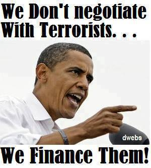 Obama.We don't negotiate with terrorists